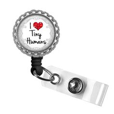 I Love Tiny Humans Silver Retractable ID Tag Badge Reel by Geek Badges, Grey's Anatomy Inspired Movie Quote, Medical Pediatrician Nurse