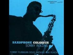 One of the best jazz recordings, ever o Sonny Rollins - St. Thomas