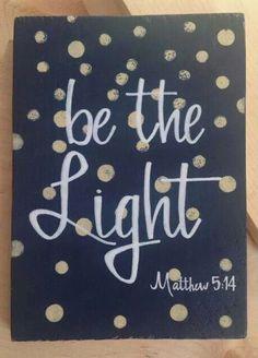 Be the Light- Matthew 5:14