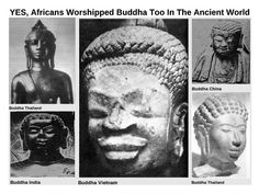 Buddhism has a long and illustrious history, spanning many centuries and crossing and touching many cultures and peoples of the world. Today, although many Africans worship in one of the three popular religions as a Christian, a Jew, a Muslim, they did practice Buddhism in Africa, and many of the other places they migrated to in ancient times, as depicted in these ancient images.