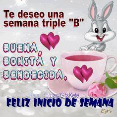 "Te deseo una semana triple ""B"" Buena,Bonita y Bendecida !! Good Day Wishes, Night Wishes, Morning Love Quotes, Morning Thoughts, Morning Messages, Morning Greeting, Feliz Lunes Gif, I Love Her Quotes, Spanish Greetings"
