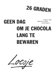 Klik op de poster om hem als PDF te openen. Holy Quotes, Best Quotes, Funny Quotes, Chocolate Quotes, Dutch Words, Facebook Quotes, Dutch Quotes, Quote Of The Week, How To Be Likeable