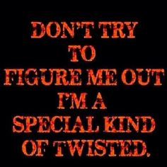I'm a special kind of twist
