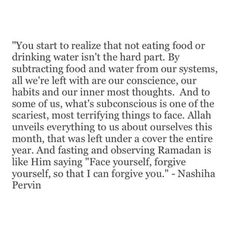Fasting is about coming fave to face with your demons. Islamic wisdom. Nashiha Pervin.