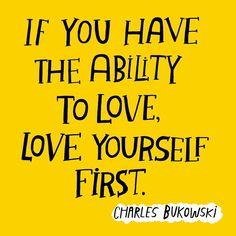 — Charles Bukowski