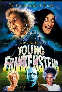 """Young Frankenstein"" (1974). Dr. Frankenstein's grandson, after years of living down the family reputation, inherits granddad's castle and repeats the experiments.  Gene Wilder, Madeline Kahn, Peter Boyle, Marty Feldman, Cloris Leachman and Teri Garr."