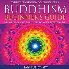 "Another must-listen from my #AudibleApp: ""Buddhism Beginner's Guide: Bring Peace and Happiness to Your Everyday Life: Positive Psychology Coaching Series Volume 5"" by Ian Tuhovsky, narrated by Wendell Wadsworth."