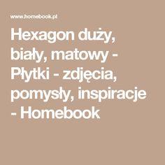 Hexagon duży, biały, matowy - Płytki - zdjęcia, pomysły, inspiracje - Homebook