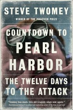 Countdown to Pearl Harbor : the twelve days to the attack / Steve Twomey. This title is not available in Middleboro right now, but it is owned by other SAILS libraries. Place your hold today!