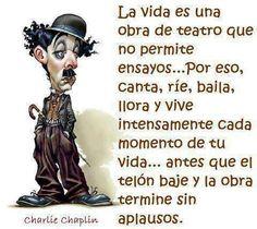 La vida es una obra de teatro .....