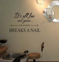 Salon Vinyl  -It's all fun until somebody BREAKS a NAIL -salon decor - vinyl wall art on Etsy, $26.00