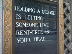Never hold a grudge Motivational saying