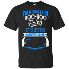 I'm A Tweet Ol Boo-Boo Fixing Kiss-Giving Bird Watching Shirt, Hoodie, Tank