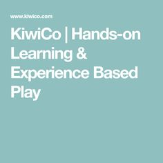 KiwiCo | Hands-on Learning & Experience Based Play
