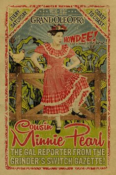 Minnie Pearl Poster. Grand Ole Opry Country Music. Grinders Switch. Hee 12x18 on 65# cover weight stock letter press style print  A tribute to a Nashville Legend, Minnie Pearl. Sarah Ophelia Colley Cannon (October 25, 1912 – March 4, 1996), known professionally as Minnie Pearl, was an American country comedian who appeared at the Grand Ole Opry for more than 50 years (from 1940 to 1991) and on the television show Hee Haw from 1969 to 1991 $23.00