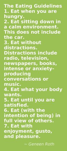 The Eating Guidelines - Geneen Roth  | rePinned by CamerinRoss.com