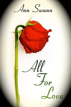 All for Love by: Ann Swann