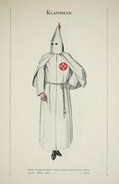 Official Ku Klux Klan Robe Catalog  Prices range from $5 for your basic Klansman robe, to $40 for a Grand Dragon get-up. From 1925.