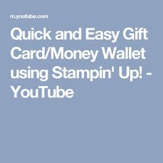 Quick and Easy Gift Card/Money Wallet using Stampin' Up! - YouTube
