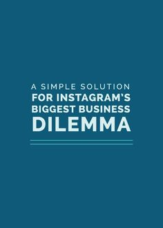 A Simple Solution for Instagram's Biggest Business Dilemma - Elle & Company