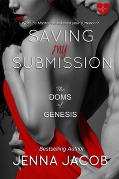 Blog Tour: Saving My Submission (The Doms of Genesis) by Jenna Jacob (ARC Review + Author Interview)