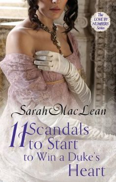 Eleven Scandals to Start to Win a Duke's Heart (Love by Numbers) by Sarah MacLean, http://www.amazon.co.uk/dp/B00713GIUU/ref=cm_sw_r_pi_dp_oTlGtb1X2CDMH