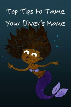 Diving can be especially hard on your hair. Here are our top eight tips to help tame your diver's mane, leaving your locks lustrous instead of a dry, frizzy mess.