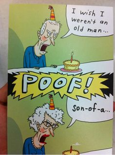 Oh And Cool Pics About Birthday Wish Gone Wrong Also Chris Ryun Old Man Cards