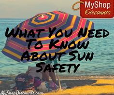Sunshine is great, but it's very important to protect yourself from the sun's harmful rays. Here's what you need to know about sun safety this summer!