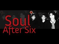 Soul After Six - Ultimate Collection  (Full Album)