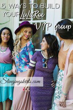 5 ways to build an engaged #LuLaRoe VIP group
