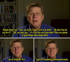 Blind Man Knows What Life Is All About…