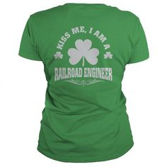 Awesome Tee  KISS ME, I'M RAILROAD ENGINEER PATRICK'S DAY T-SHIRTS Shirt; Tee