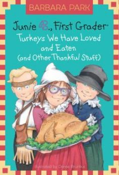 Junie B. Jones Turkeys We Have Loved and Eaten (and Other Thankful Stuff) (Junie B. Jones, No. by Barbara Park 0375870636 9780375870637 Book Club Books, The Book, Books To Read, Kid Books, Book Clubs, Book Series, Barbara Park, Junie B Jones, Thanksgiving Books
