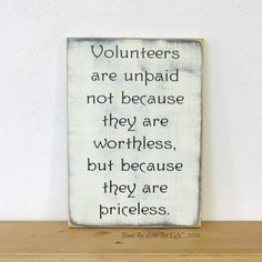 Volunteers Are Priceless - wood sign