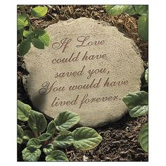 If Love Could Have Saved You Garden Stone - Problem Solvers for Home, Yard, Garden, Auto – Pest and Animal Control