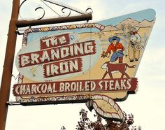 The Branding Iron Charcoal Broiled Steaks Old Neon Signs, Vintage Neon Signs, Old Signs, Roadside Signs, Roadside Attractions, Advertising Signs, Vintage Advertisements, Western Signs, Neon Rainbow