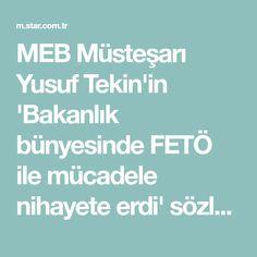 MEB Müsteşarı Yusuf Tekin'in 'Bakanlık bünyesinde FETÖ ile mücadele nihayete erdi' sözlerine kimse anlam veremedi - Son Dakika Güncel Haberleri | STAR