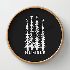 Stay Humble Wall Clock