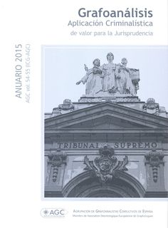 Revista Anuario Grafoanálisis  AGC vol. 54-55 ANUARIO 2015  Aplicación Criminalística de valor para la Jurisprudencia