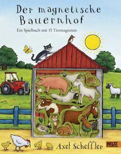 Der magnetische Bauernhof: Ein Spielbuch mit 15 Tiermagneten: Amazon.de: Axel Scheffler, Macmillan Children's Books, Barbara Gelberg: Bücher
