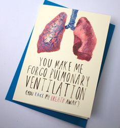 You Make Me Forgo Pulmonary Ventilation Card by pencilparty, $5.50
