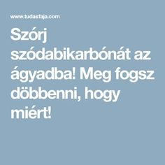 Szórj szódabikarbónát az ágyadba! Meg fogsz döbbenni, hogy miért! Home Management, Natural Cleaning Products, Pest Control, Organic Gardening, Diy And Crafts, Health Fitness, Home And Garden, Good Things, Humor