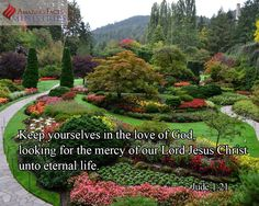 """""""Keep yourselves in the love of God, looking for the mercy of our Lord Jesus Christ unto eternal life."""" Jude 1:21"""