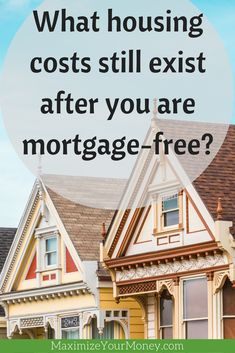 Do you know what housing costs still exist once your mortgage is paid off? Even debt-free there are costs. Understand and budget for them. via Maximize Your Money