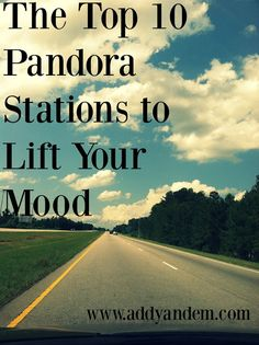 Addy & Em: Top 10 Pandora Stations to Lift Your Mood