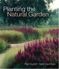 Piet Oudolf, Planting the Natural Garden