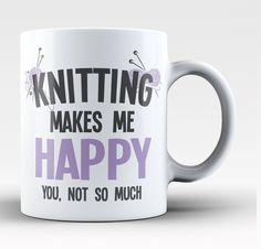 Knitting Makes Me Happy Coffee Mug