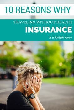 If you can't afford to travel with health insurance you shouldn't be traveling at all.