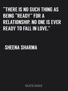 "There Is No Such Thing As Being ""Ready"" For A Relationship By Sheena Sharma"
